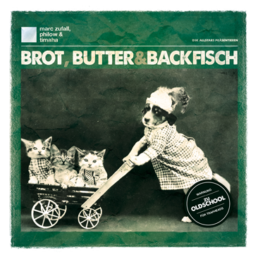 Marc Zufall, Philow & Timaha - BROT, BUTTER & BACKFISCH